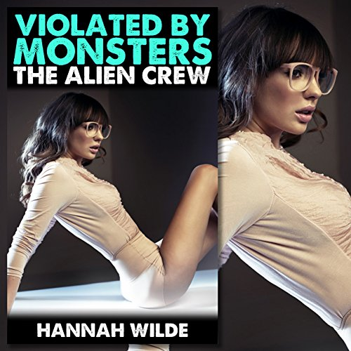 Violated By Monsters: The Alien Crew audiobook cover art