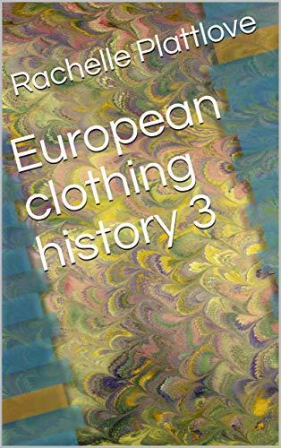 European clothing history 3 (English Edition)