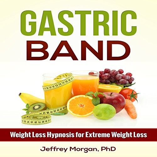 Gastric Band: Weight Loss Hypnosis for Extreme Weight Loss audiobook cover art