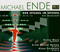 Michael Ende: Der Spiegel im Spiegel (Eine Textauswahl)