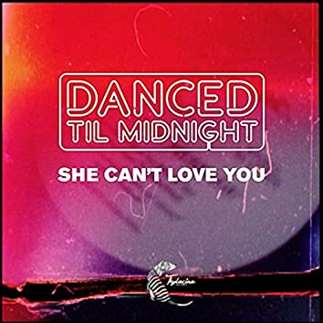 She Can't Love You (Remixes)