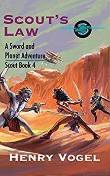 [Henry Vogel]のScout's Law: A Sword & Planet Adventure (Scout series Book 4) (English Edition)