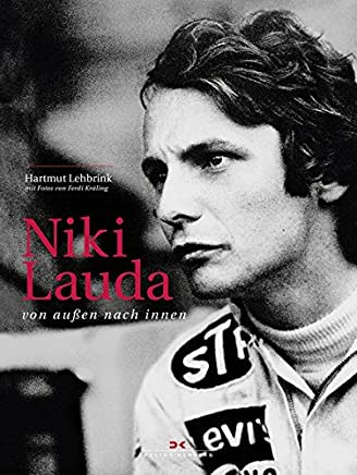 free offline Niki Lauda: von außen nach innen by Hartmut Lehbrink,Ferdi Kräling PDF Read