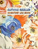 Clothing Reseller Inventory Log Book: Product listing Notebook For Online Fashion Clothing Reseller in Poshmark, Ebay or Mercari Fabric Flower Detail Size 8.5' x 11'