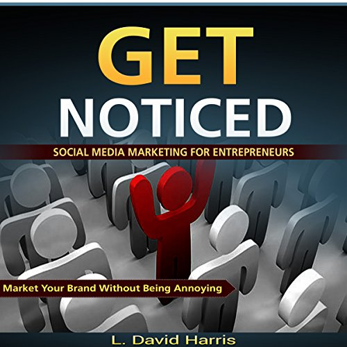 Get Noticed: Social Media Marketing for Entrepreneurs audiobook cover art