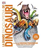 La grande enciclopedia dei dinosauri - Nuova edizone...