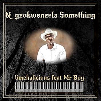 Ngzokwenzela Something (feat. Mr Boy)