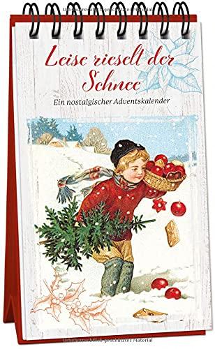 Leise rieselt der Schnee: Ein nostalgischer Adventskalender (Adventskalender für Erwachsene: Nostalgie-Aufstell-Buch)