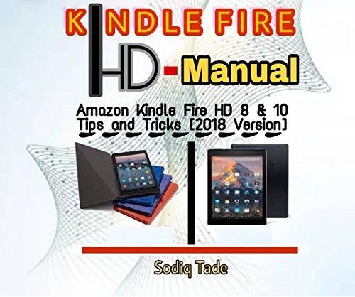 kindle Fire HD Manual: Amazon Kindle Fire HD8 & HD10 Tips and Tricks [2018 Version] (English Edition)