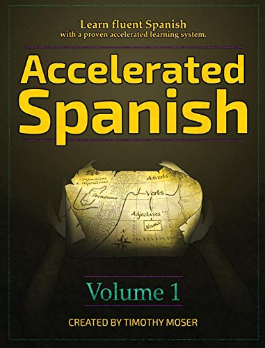 Compare Textbook Prices for Accelerated Spanish: Learn fluent Spanish with a proven accelerated learning system  ISBN 9781624870606 by Moser, Timothy