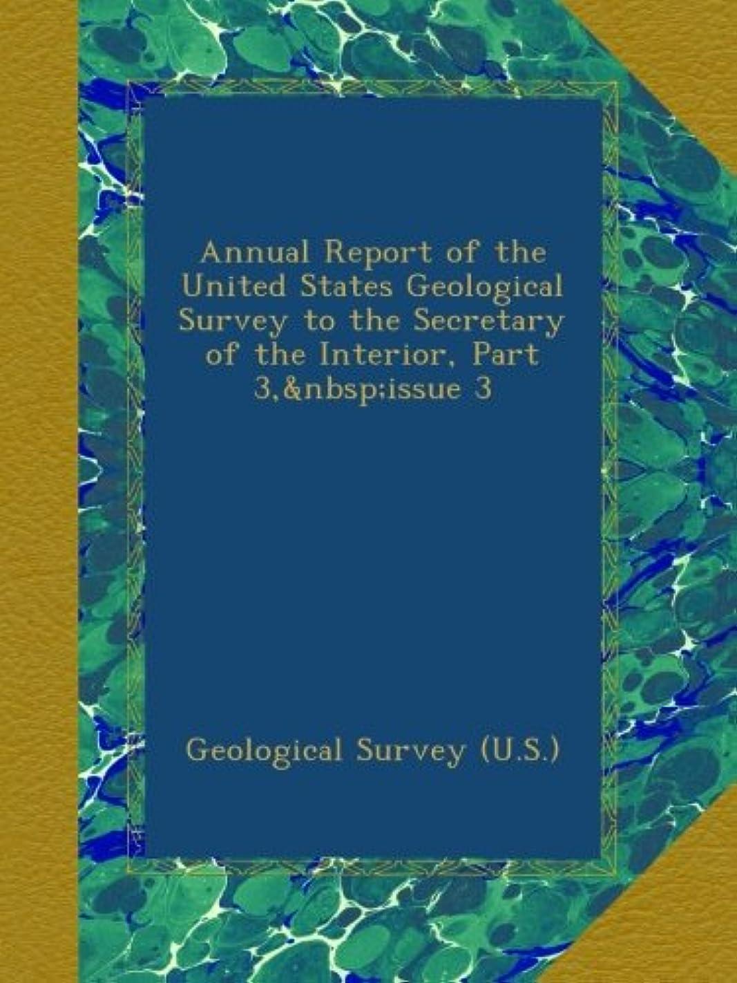 カプラーバラ色練習Annual Report of the United States Geological Survey to the Secretary of the Interior, Part 3,?issue 3