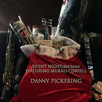 Silent Night / Bad Santa! (feat. Murali Coryell)