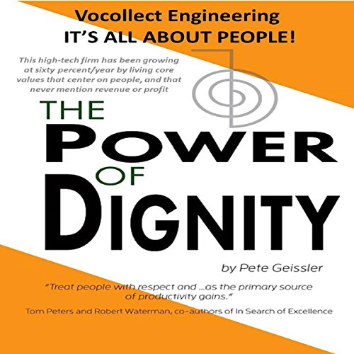 The Power of Dignity: Vocollect Engineering, It's All About People audiobook cover art