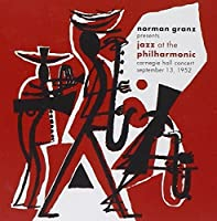 Norman Granz Presents: Jazz at the Philharmonic - Carnegie Hall Concert September 13, 1952 by JATP All-Stars (2010-11-16)