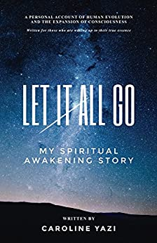 Let It All Go by [Caroline Yazi]