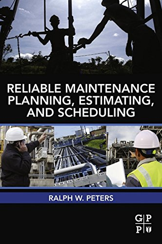 Reliable Maintenance Planning, Estimating, and Scheduling (English Edition)