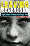 Leaving Neverland (Why Little Boys Shouldn't Run Big Corporations) (English Edition)