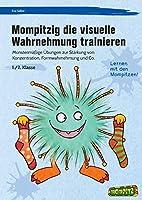Mompitzig die visuelle Wahrnehmung trainieren: Monstermaessige Uebungen zur Staerkung von Konzentration, Formwahrnehmung und Co. (1. und 2. Klasse)