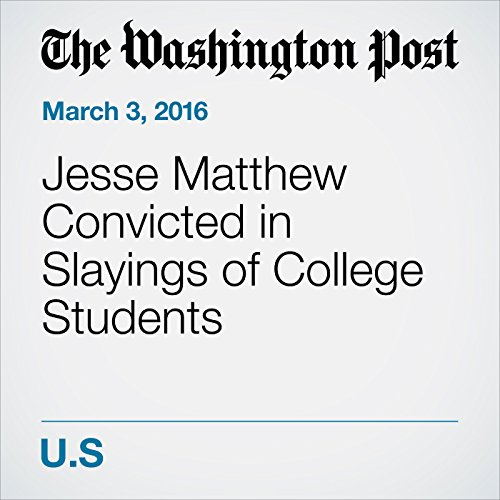 Jesse Matthew Convicted in Slayings of College Students audiobook cover art