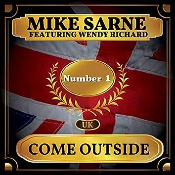 Come Outside (UK Chart Top 40 - No. 1)