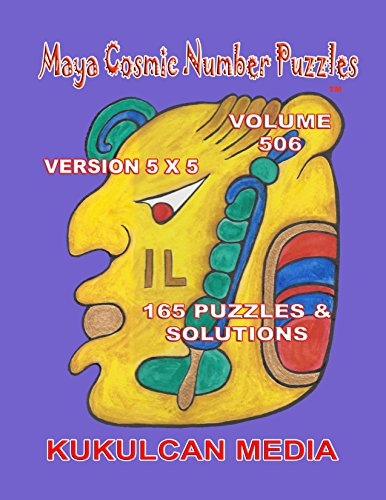 Maya Cosmic Number Puzzles: Volume 506 (English Edition)