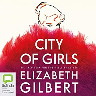 City of Girls                   By:                                                                                                                                 Elizabeth Gilbert                           Length: 11 hrs     Not rated yet     Overall 0.0