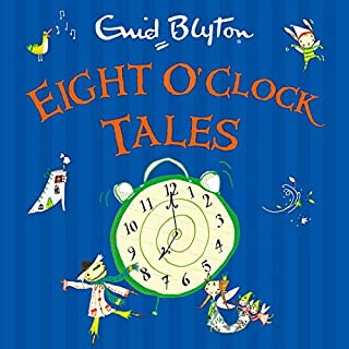 Eight O'Clock Tales                   By:                                                                                                                                 Enid Blyton                               Narrated by:                                                                                                                                 Sandra Duncan,                                                                                        Luke Thompson                      Length: 3 hrs and 6 mins     Not rated yet     Overall 0.0
