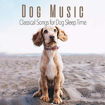 Dog Music: Classical Songs for Dog Sleep Time