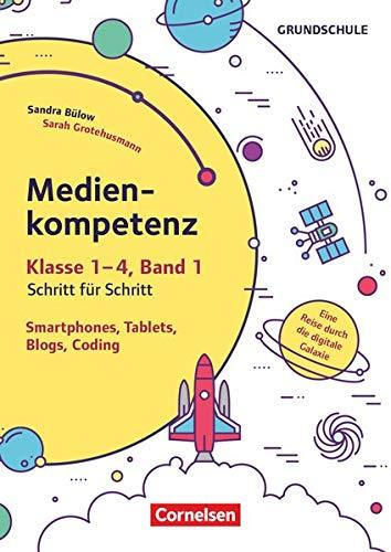 Medienkompetenz Schritt für Schritt - Grundschule: Band 1 - Smartphone, Tablets, Blogs, Coding (2. Auflage): Eine Reise durch die digitale Galaxie. Kopiervorlagen