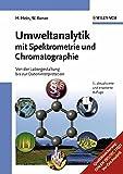 Umweltanalytik mit Spektrometrie und Chromatographie: Von der Laborgestaltung bis zur Dateninterpretation - Hubert Hein