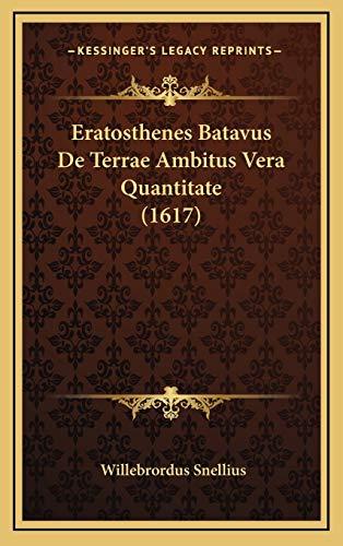 Eratosthenes Batavus de Terrae Ambitus Vera Quantitate (1617