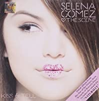 Kiss & Tell by Selena Gomez & The Scene (2009-09-29)