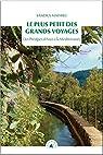 Le plus petit des grands voyages : Des Préalpes d'Azur à la Méditerranée par Mathieu