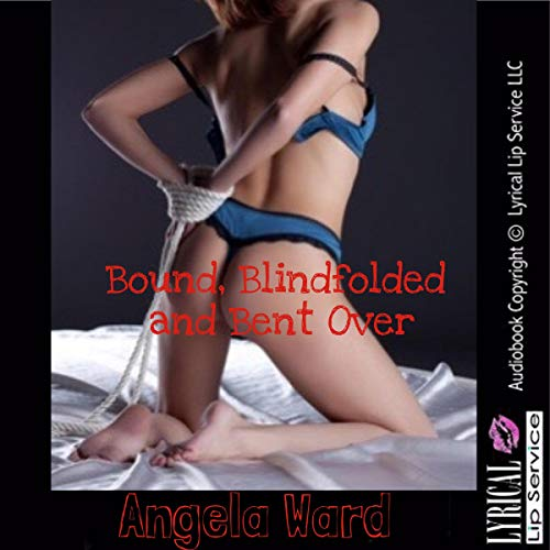 Couverture de Bound, Blindfolded and Bent Over