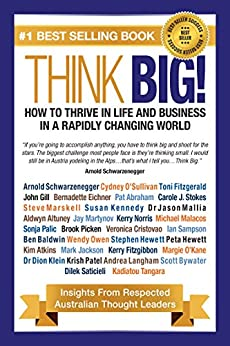 Think Big! How to Thrive In Life And Business In A Rapidly Changing World: Insights From Respected Thought Leaders by [Cydney O'Sullivan, Toni Fitzgerald]
