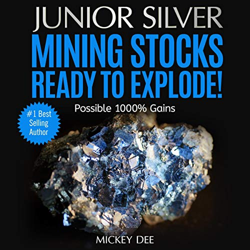 Junior Silver Mining Stocks Ready to Explode! cover art