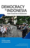 Democracy in Indonesia: From Stagnation to Regression?