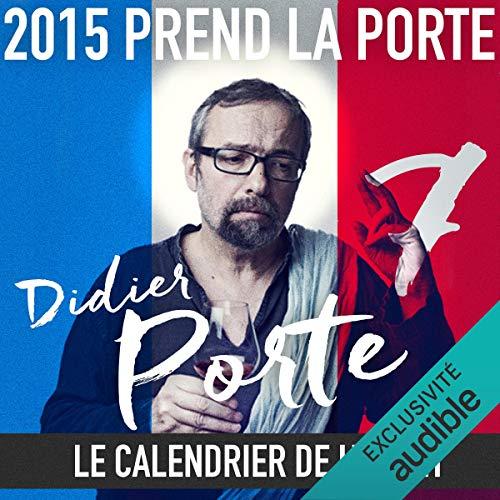 Couverture de 2015 prend la Porte - Le calendrier de l'avent du 1er au 15 avril 2015