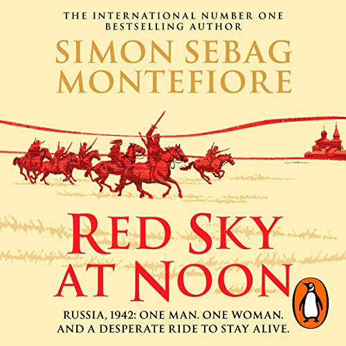 Red Sky at Noon                   By:                                                                                                                                 Simon Sebag Montefiore                               Narrated by:                                                                                                                                 Simon Bubb                      Length: 11 hrs and 38 mins     50 ratings     Overall 4.5