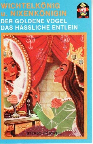 Wichtelkönig und Nixenkönigin / Der goldene Vogel / Das hässliche Entlein. Märchen [Musikkassette]