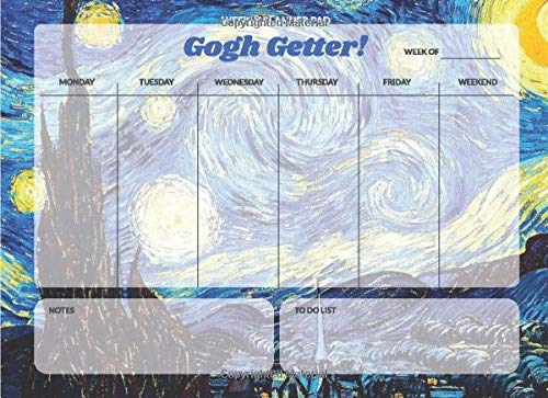 Weekly Planner Pad: Starry Night Van Gogh, Desk Pad for To Do Lists, Meal Planning, Undated Weekly Calendar Paper (Gogh Getter Planners, Band 1)