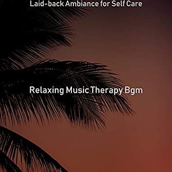 Laid-back Ambiance for Self Care