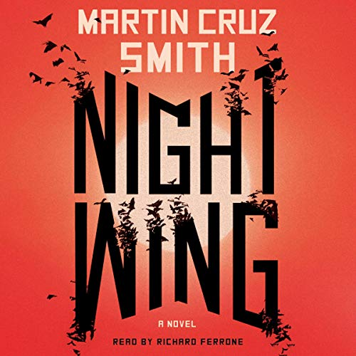 Nightwing                   By:                                                                                                                                 Martin Cruz Smith                               Narrated by:                                                                                                                                 Richard Ferrone                      Length: 10 hrs and 15 mins     Not rated yet     Overall 0.0