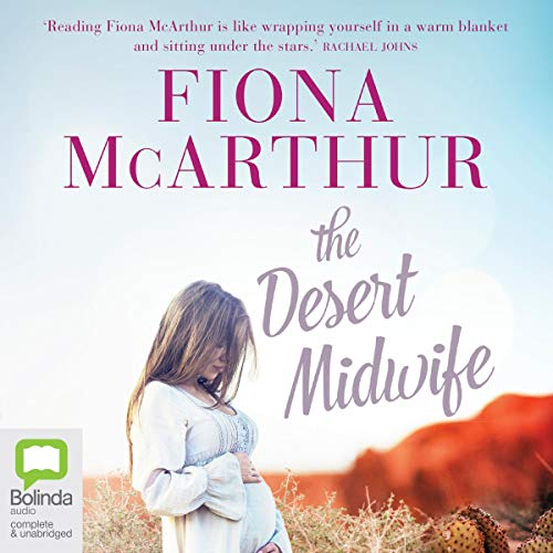 The Desert Midwife Audiobook By Fiona McArthur cover art