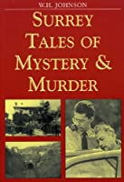 Surrey Tales of Mystery and Murder (Mystery & Murder)