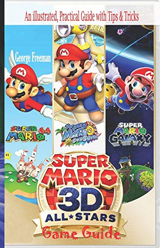 Super Mario 3D All Stars Game Guide: An illustrated, Practical Guide with Tips & Tricks
