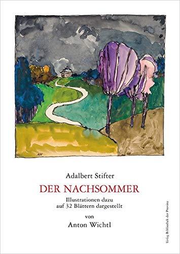 Der Nachsommer: Illustrationen dazu auf 32 Blättern dargestellt von Anton Wichtl
