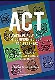 ACT. TERAPIA DE ACEPTACIÓN Y COMPROMISO CON ADOLESCENTES.