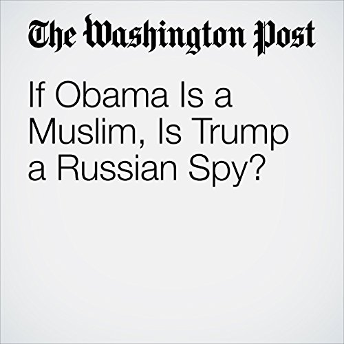 If Obama Is a Muslim, Is Trump a Russian Spy? copertina