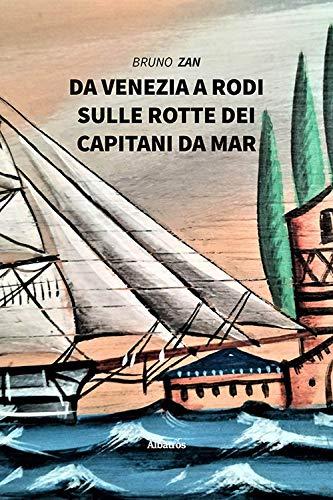 Da Venezia a Rodi, sulle rotte dei Capitani da Mar